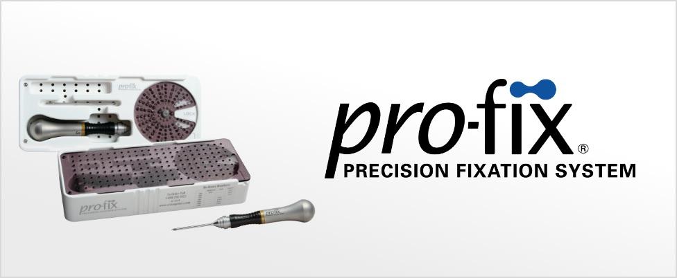 Profix - Precise Fixation System