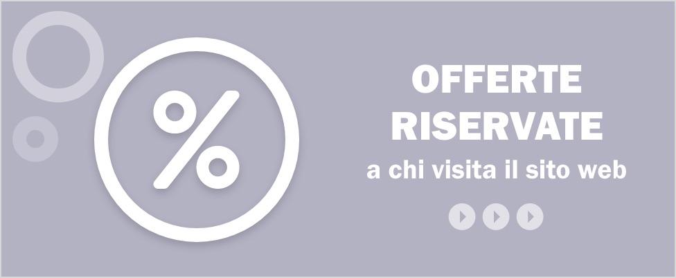 Offerte riservate a chi visita il sito web